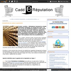20 plateformes de curation ? exp?rimenter - CaddE-R?putation
