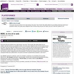 MDR, le rire et le web - MDR, le rire et le web - Culture Académie