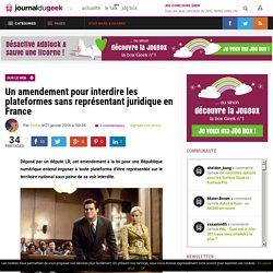 Un amendement pour interdire les plateformes sans représentant juridique en France