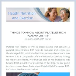 Things to Know About Platelet Rich Plasma or PRP – Health Nutrition and Exercise