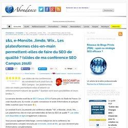 1&1, e-Monsite, Jimdo, Wix… Les platesformes clés-en-main permettent-elles de faire du SEO de qualité ? (slides de ma conférence SEO Campus 2016)