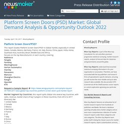 Platform Screen Doors (PSD) Market: Global Demand Analysis & Opportunity Outlook 2022