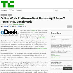 Online Work Platform oDesk Raises $15M From T. Rowe Price, Benchmark