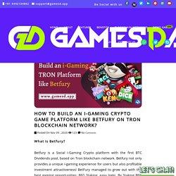 Build i-Gaming Crypto Game Platform like Betfury on TRON Blockchain Network