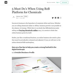 5 Must Do's When Using B2B Platform for Chemicals
