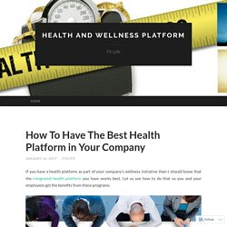 How To Have The Best Health Platform in Your Company