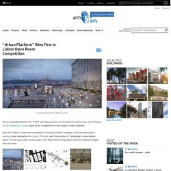"""Urban Platform"" Wins First in Lisbon Open Room Competition"