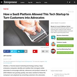 How a SaaS Platform Allowed This Tech Startup to Turn Customers into Advocates