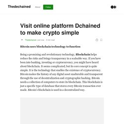 Visit online platform Dchained to make crypto simple