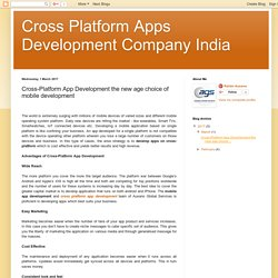 Cross Platform Apps Development Company India : Cross-Platform App Development the new age choice of mobile development