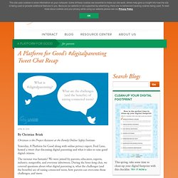 A Platform for Good's #digitalparenting Tweet Chat Recap