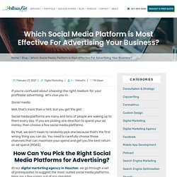 Which Social Media Platform is Most Effective For Advertising Your Business?