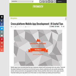 Cross-platform Mobile App Development : 8 Useful Tips
