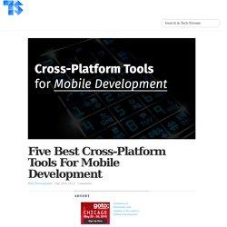 Five Best Cross-Platform Tools for Mobile Development