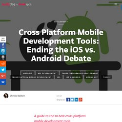 Cross Platform Mobile Development: 10 Best Tools