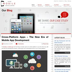 Cross-Platform Apps – The New Era of Mobile App Development