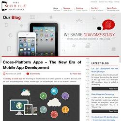 Cross-Platform Apps – The New Era of Mobile App Development