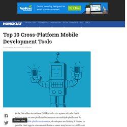 Top 10 Cross-Platform Mobile Development Tools