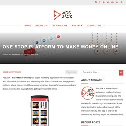 One Stop Platform to Make Money Online - AdsJack