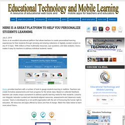 Educational Technology and Mobile Learning: Here Is A Great Platform to Help You Personalize Students Learning