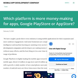 Which platform is more money-making for apps, Google PlayStore or AppStore?