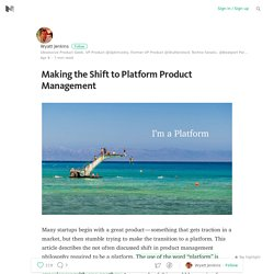 Making the Shift to Platform Product Management