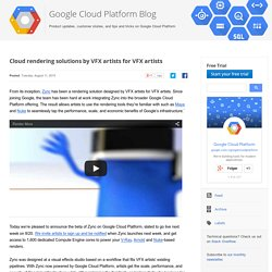 Google Cloud Platform Blog: Cloud rendering solutions by VFX artists for VFX artists