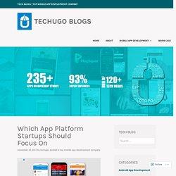 Which App Platform Startups Should Focus On – Techugo Blogs