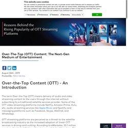 What is OTT Platform and Why Video Streaming is Growing in Popularity?