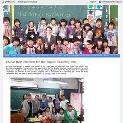 China: Best Platform for the English Teaching Jobs : Good Teachers Union