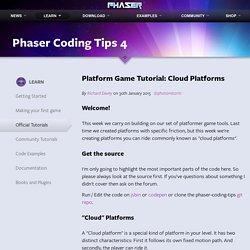 Phaser - Learn - Phaser Coding Tips 4: Platform Game Tutorial: Cloud Platforms
