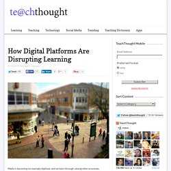 How Digital Platforms Are Disrupting How Learning Happens