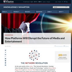 How Platforms Will Disrupt the Future of Media and Entertainment
