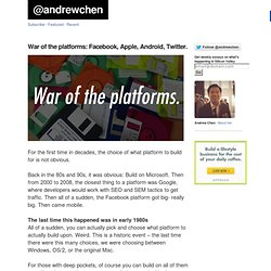 War of the platforms: Facebook, Apple, Android, Twitter.