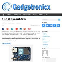 10 best IOT Hardware platforms - Gadgetronicx