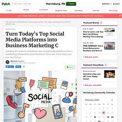Turn Today's Top Social Media Platforms into Business Marketing C