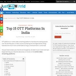 Top 15 OTT Platforms In India (Online Video Streaming Platforms)