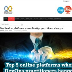 Top 5 online platforms where DevOps practitioners hangout