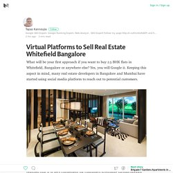 Virtual Platforms to Sell Real Estate Whitefield Bangalore – Medium