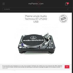 Platine vinyle Audio Technica AT LP1240 USB - maPlatine.com