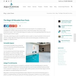 The Magic Of Movable Floor Pools