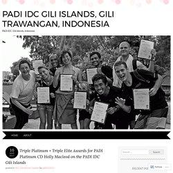 Triple Platinum Scuba Instructor training on the PADI IDC Gili Islands, Indonesia