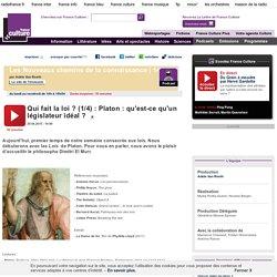 Qui fait la loi ? (1/4) : Platon : qu'est-ce qu'un législateur idéal