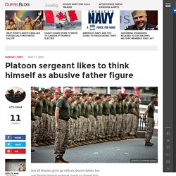 Platoon sergeant likes to think himself as abusive father figure