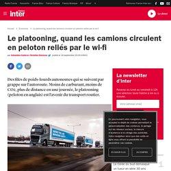 Le platooning, quand les camions circulent en peloton reliés par le wi-fi