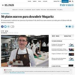 50 platos nuevos para descubrir Mugaritz