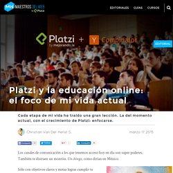 Platzi y la educación online: el foco de mi vida actual
