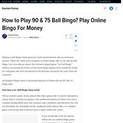 How to Play 90 & 75 Ball Bingo? Play Online Bingo For Money
