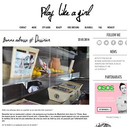 Play like a girl » Bonne adresse # Dessirier