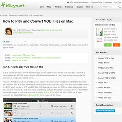 How to play and convert VOB files on Mac with VOB Converter